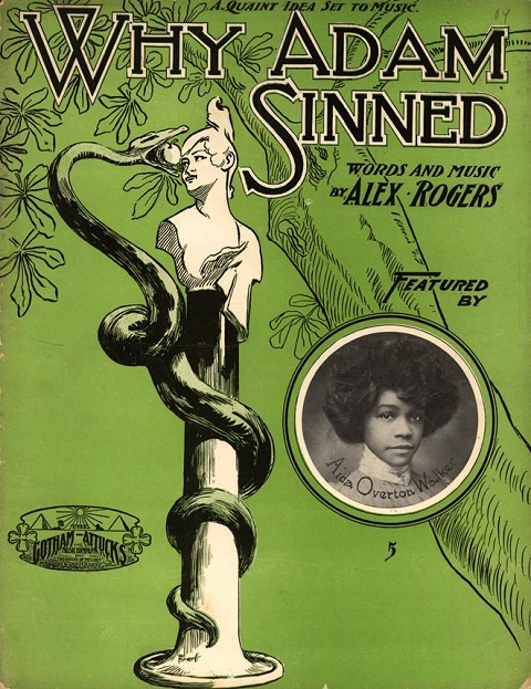 ZP_Why Adam Sinned, sung by black vaudevillian and actress Aida Overton Walker, 1904