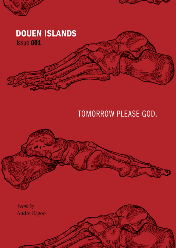 Douen Islands_Issue 001_Tomorrow Please God_Poems by Andre Bagoo