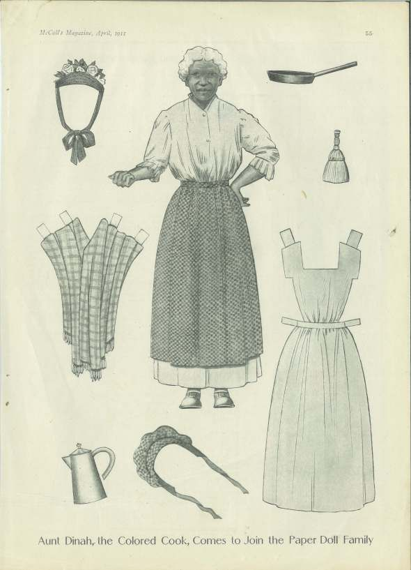 """Aunt Dinah, the Colored Cook, comes to join the Paper Doll Family""_McCall's Magazine, April 1911_Aunt Dinah is presented in a realistic, straightforward manner, as all the dolls in this McCall's series were."